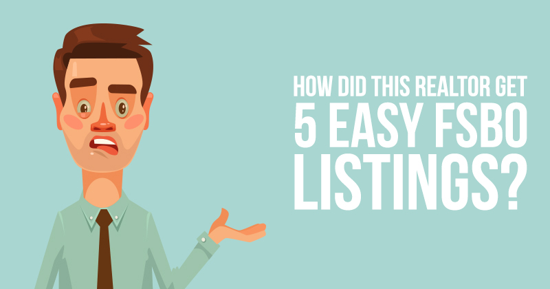 how-did-this-realtor-5-easy-fsbo-listings